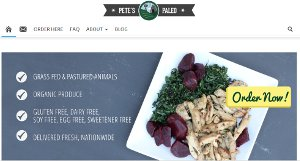 This shows the Petes Paleo home page, a company offering Paleo delivery [CITY1] meals and services. Petes offers [CITY1] Meal Delivery Service offerings through their nationwide delivery plans. If you are looking for a [CITY1] delivery service that is both organic and uses local farm based produce, you'll definitely want to consider Petes. Their meal delivery options give you an alternative option to local Paleo friendly restaurants [CITY1] options available in the area.