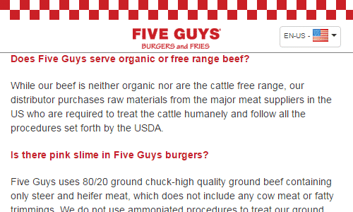Screenshot of the Five Guys Website - Five Guys burgers is one place to consider for paleo diet fast food. They do also offer a lettuce wrapped burger and their meat, although not grass fed is confirmed by them to be 100% beef, with no pink slime or other additives. Still, they do cook everything in peanut oil, so I wouldn't make it your first choice for paleo fast food restaurants, but it might work in a pinch.