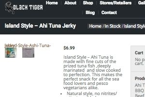 Screenshot of the Black Tiger homepage - They are a good company to look into when looking for ahi tuna jerky options. This is Black Tiger , one of the companies we have found that appear to have some preserved tuna offerings. For those seeking ahi jerky products, we have you covered.